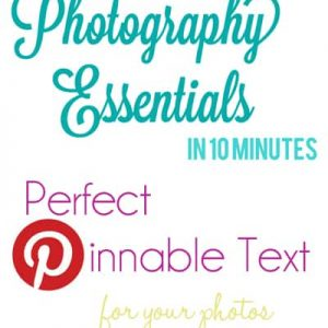 Photo Essentials in 10: Pinnable Text