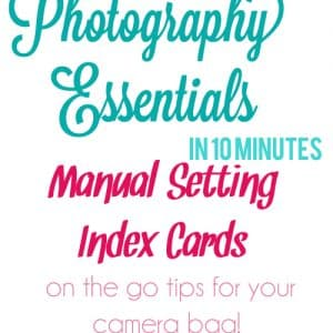 Photography Essentials in 10: Manual Setting Cards