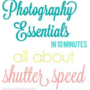 Photo Essentials in 10: Shutter Speed