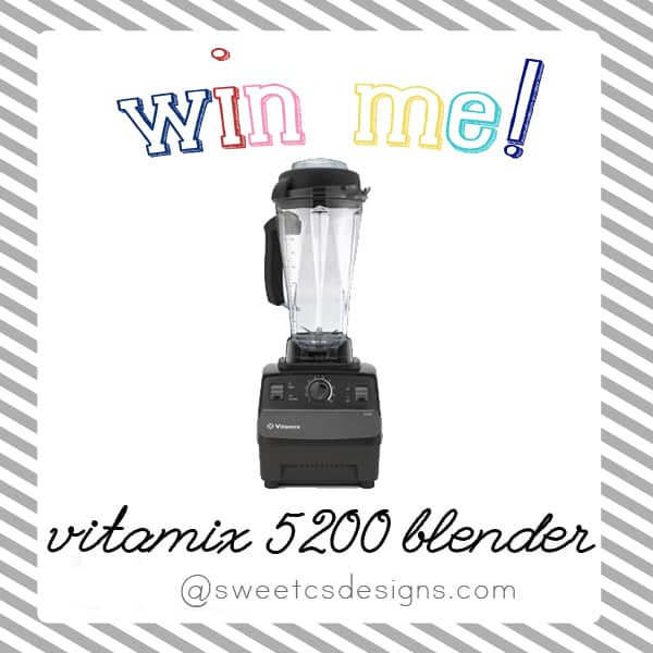 win a vitamix blender at sweetcsdesigns.com! So easy to enter...