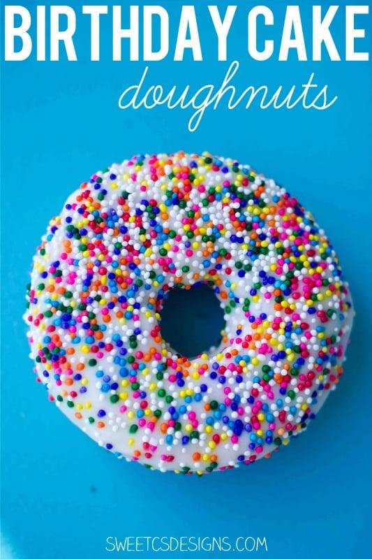 Birthday Cake Doughnut Recipe - Sweet Cs Designs