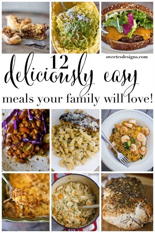 12 deliciously easy meals your family will love