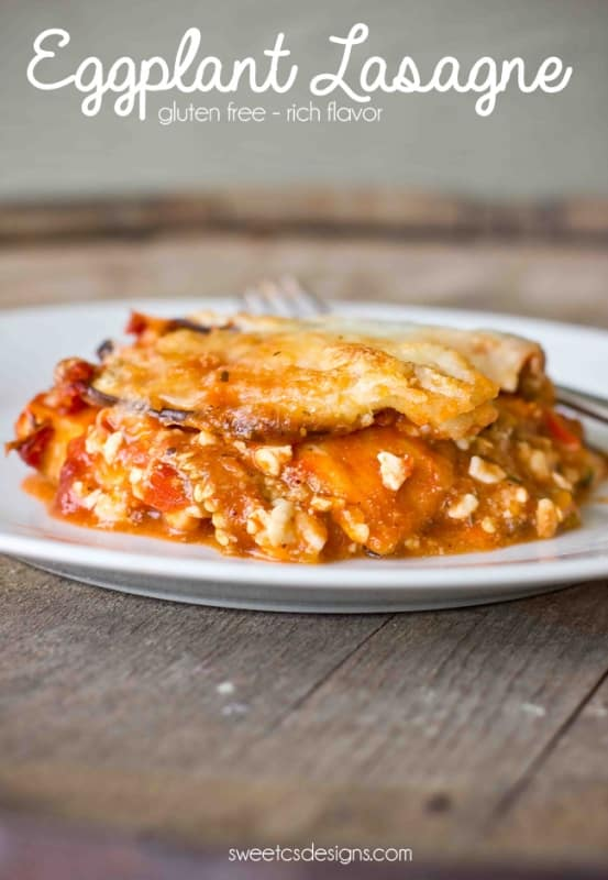 eggplant lasange- this is naturally gluten free and so delicious you wont miss the pasta!