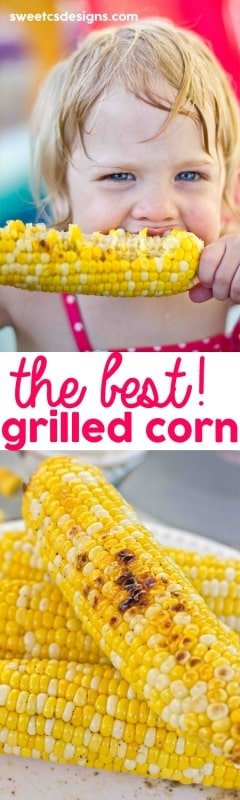 the best grilled corn ever- so easy to make and you can just toss it on the grill with other food!