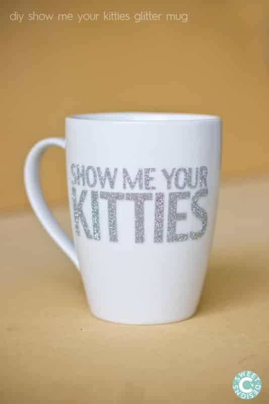 Dishwasher Safe Easy Glitter Show Me Your Kitties Mug - Vinyl cup care instructions