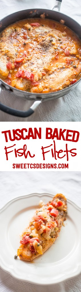 Tuscan baked fish filets- just 5 ingredients and the most delicious fish dish!