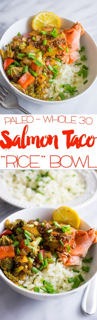 Paleo friendly salmon taco bowls with cauliflower rice- this filling delicious meal is just like a wahoos fish bowl and so good!