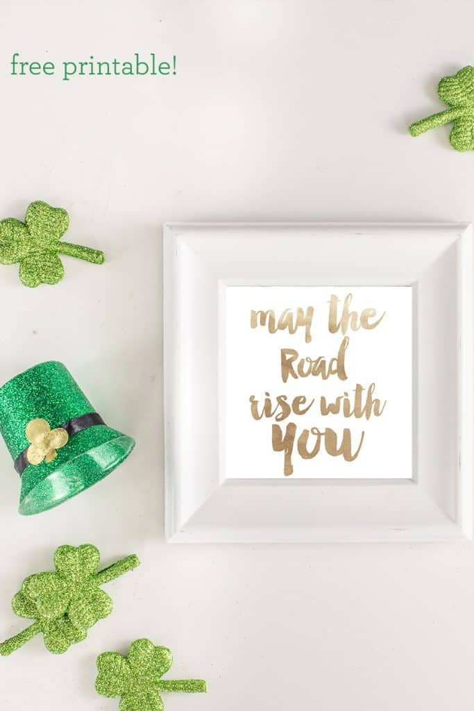 may the road rise with you free printable - great for st patricks day and beyond!