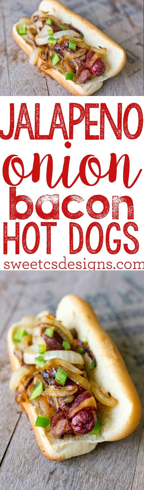 Jalapeno Onion Bacon Hot Dogs- these LA style dogs are to die for!