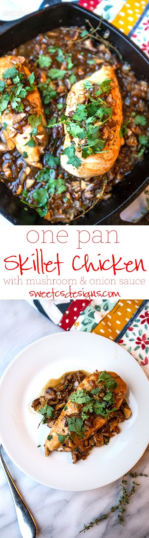 One pan skillet chicken with mushroom and onion sauce- so delicious!