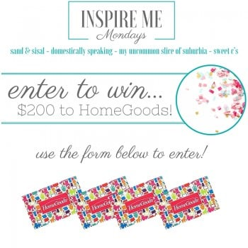 100th Inspire Me Monday And A $200 Home Goods Giveaway - My ...