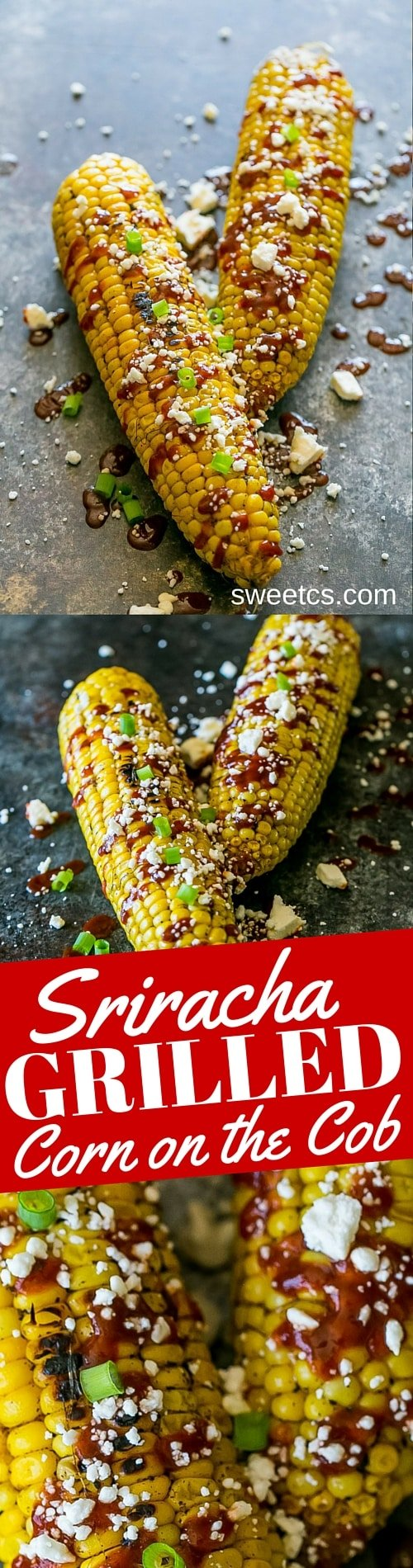 Sriracha cheese grilled corn - this grilled corn on the cob is so delicious and easy!