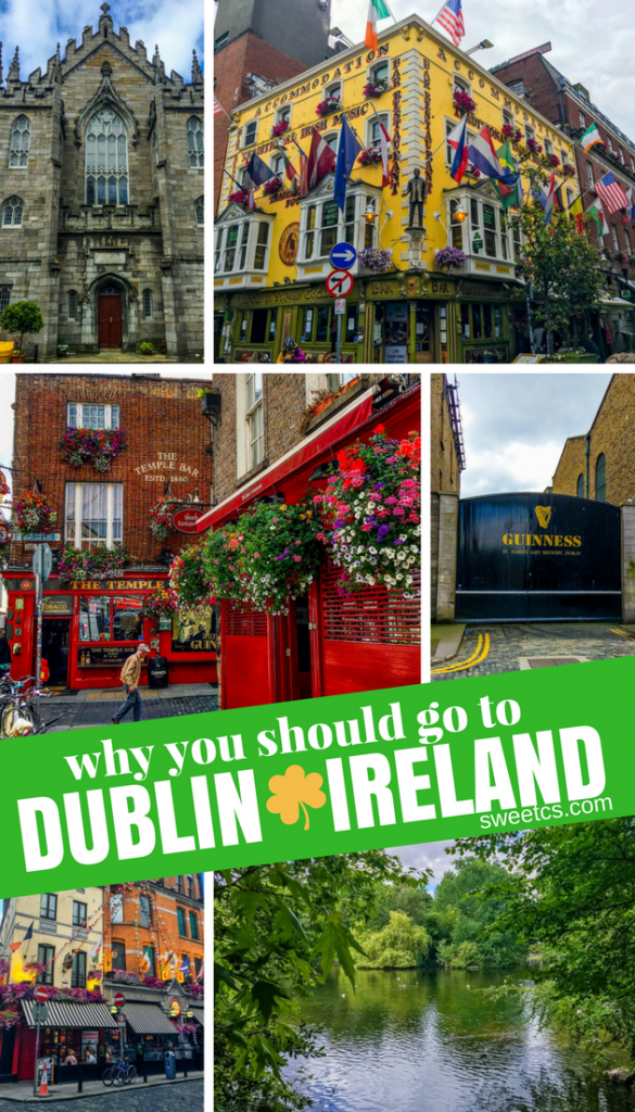 why you should go to Dublin Ireland - and what to do!
