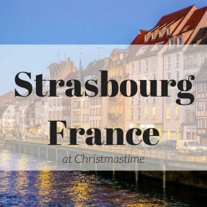 A Christmas Day Trip to Strasbourg France