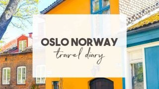 Oslo, Norway Travel Diary