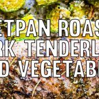 Sheet Pan Roasted Pork Tenderloin and Veggies